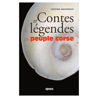 Contes et légendes du peuple corse (tome 1) Fabienne Maestracci