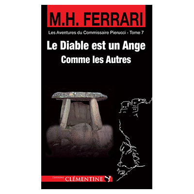 Le diable est un ange comme les autres – Saga Pierucci – Tome 7 - Marie-Hélène FERRARI recto