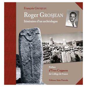 Itinéraires d'un archéologue Par François Grosjean ROGER GROSJEAN - Livre traitant notamment de Filitosa et ses premières fouilles